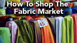 How to Shop the Fabric Market